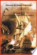 Piraterías y agresiones de los ingleses y de otros pueblos de Europa en la América española desde el siglo XVI al XVII deducidas de las obras de D. Dionisio Alsedo y Herrera