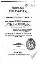 Piretologia fisiologica ó Tratado de las calenturas consideradas segun el espíritu de la nueva doctrina médica
