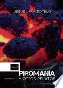 Piromanía y otros relatos