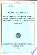 Plan de estudios y programas de educación normal urbana aprobados por el Consejo Nacional Técnico de la Educación