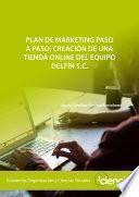 Plan de marketing paso a paso: creación de una tienda online del equipo Delfín S.C.
