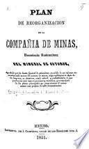 Plan de reorganizacion de la compañía de minas, denominada Restauradora del mineral de Catorce, etc