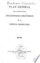 Plan general para la redacción del Diccionario histórico de la lengua castellana