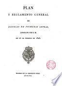 Plan y reglamento general de escuelas de 1a letras, aprobado por S. M. en 16 de Febr. de 1825