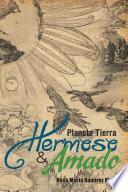 PLANETA TIERRA HERMOSO Y AMADO