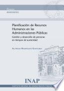 Planificación de recursos humanos en las administraciones públicas : gestión y desarrollo de personas en tiempos de austeridad