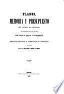 Planos, memoria y presupuesto del puerto de Barcelona ... y proposicion presentada al Gobierno para su construccion por la casa del Sr. D. Jaime Girona y Compañia, de Madrid