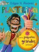 Plastilina para pequeños grandes artistas