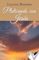 Platicando con Jesús