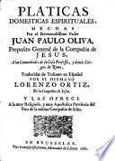 Pláticas domésticas espirituales... a las Comunidades de su Casa Profesa, y demás Colegios de Roma