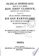 Platicas dominicales que el Ilmo. señor ... Josef Climent ... predicó en la Iglesia parroquial de San Bartolomé de la ciudad de València ...