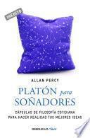 Platón para soñadores (Genios para la vida cotidiana)