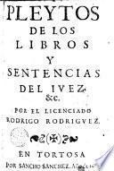 Pleytos de los libros y sentencias del iuez, &c