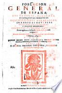Poblacion general de España, sus trofeos, blasones y conquistas heroycas, descripciones agradables, grandezas notables, excelencias gloriosas, y sucessos memorables