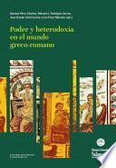 Poder y heterodoxia en el mundo greco-romano