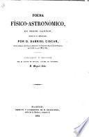Poema físico-astronómico, en siete cantos ... Publicado y anotado por ... Miguel Lobo