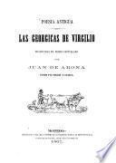 Poesia antigua: Las geórgicas de Virgilio traducidas en verso Castellano por Juan de Arona Pedro Paz-Soldan y Unanue