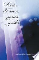 Poesia de amor, pasión y vida.