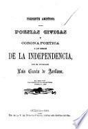Poesías cívicas y corona poética a los Héroes de la independencia