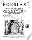 Poësias de don Francisco de Quevedo Villegas, Cavallero de la Orden de Santiago, ...