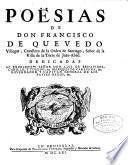 Poësias De Don Francisco De Quevedo Villegas, Cavallero de la Orden de Santiago, Señor de la Villa de la Torre de Juan-Abad