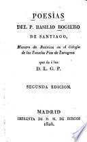 Poesías del P. Basilio Bogiero de Santiago ...