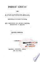 Poesias Lìricas de D. Juan Bautista de Arriaza, reducidas a un solo volumen, que comprende los géneros erotico, descriptivo y heroico