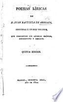 Poesias líricas ... Reducidas á un solo volumen, que comprende los Géneros ... Quinta edicion