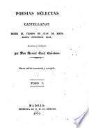 Poesias selectas Castellanas desde el tiempo de Juan de Mena hasta nuestros dias ... Nueva edicion aumentada y corregida