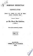 Poesías selectas castellanas, desde el tiempo de Juan de Mena, hasta nuestros dias, recogidas y ordenadas por don Manuel Josef Quintana. Tomo primero [-quarto]
