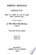 Poesías selectas castellanas desde el tiempo de Juan de Mena hasta nuestros días, recogidas y ordenadas por ---