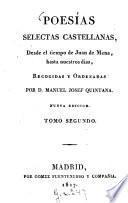 Poesias selectas castellanas, desde il tiempo de Juan de Mena, hasta nuestros dias