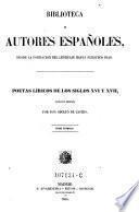 Poetas liricos de los siglos XVI y XVII, coleccion ordenada por Adolfo de Castro ; tomo 1