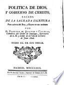 POLITICA DE DIOS, Y GOBIERNO DE CHRISTO, SACADA DE LA SAGRADA ESCRITURA