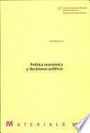 Política económica y decisiones públicas