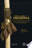 Política y poder en la Amazonia