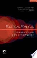 Políticas públicas. Nuevos enfoques para la investigación