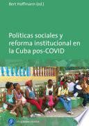 Políticas sociales y reforma institucional en la Cuba pos-COVID