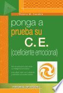 Ponga a prueba su C.E. (coeficiente emocional)