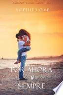 Por Ahora y Siempre (La Posada de Sunset Harbor—Libro 1)