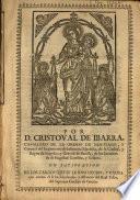 Por D. Cristoval de Ibarra, caballero de la Orden de San-tiago y coronel del regimiento de infanteria española de la ciudad y reyno de Napoles ... en satisfacion de los cargos que se le han hecho y causa que contra èl se ha fulminado à instancia del Real Fisco del Supremo Consejo de Guerra