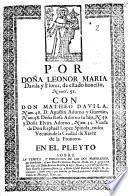 Por doña Leonor Maria Davila y Flores, de estado honesto ... con don Matheo Davila ... en el pleyto sobre la tenunta, y possession de los dos mayorazgos ...