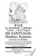 Por el arzobispo, cabildo, grande, Real Hospital de Santiago