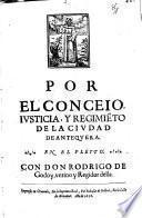 Por el Concejo, Justicia, y Regimiento de la Ciudad de Antequera en el pleyto con Don Rodrigo de Godoy, vezino y regidor della