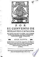 Por el Convento de Monjas de S. Catalina de Zafra ... de la orden de ...santo Domingo ... en el pleyto con Don Juan de Saravia Nuñez y Ovando y don Agustin Suarez de Oualle ... Y Doña Maria Nuñez de Ouando ...