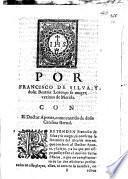 Por Francisco de Silva, y doña Beatriz Lorenço su muger, vezinos de Merida. Con el Doctor Aponte, como marido de doña Catalina Bernal