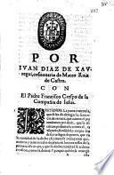 Por Iuan Diaz de Xauregui, cessionario de Mateo Ruiz de Castro. Con el Padre Francisco Crespo de la Compañia de Iesus