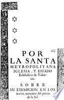 Por la Santa Metropolitana Iglesia, y Estado Eclesiastico de Valencia sobre su exempción en los nuevos aumentos del precio de la Sal