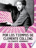 Por los tiempos de Clemente Colling