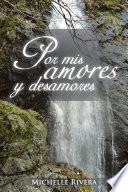 Por mis amores y desamores